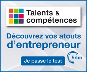 Talents et compétences - Découvrez vos atouts d'entrepreneur. Je passe le test (5mn)